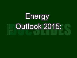 Energy Outlook 2015: