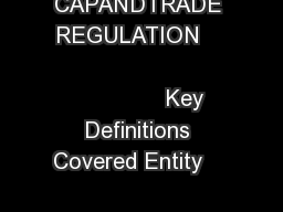 CHAPTER  IS MY COMPANY SU BJECT TO THE CAPANDTRADE REGULATION                                             Key Definitions Covered Entity             Compliance Period             Table