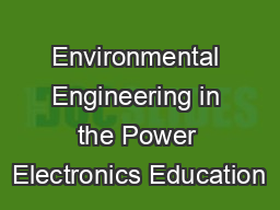 Environmental Engineering in the Power Electronics Education PDF document - DocSlides