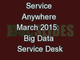 Service Anywhere March 2015:  Big Data Service Desk