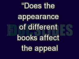 """Does the appearance of different books affect the appeal"