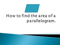 How to find the area of a parallelogram.