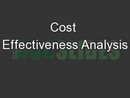 Cost Effectiveness Analysis PowerPoint PPT Presentation