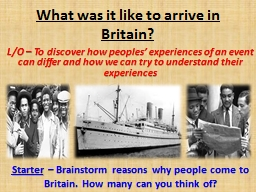 What was it like to arrive in Britain?