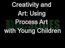 Creativity and Art: Using Process Art with Young Children