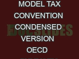 MODEL CONVENTION WITH RESPECT TO TAXES ON INCOME AND ON CAPITAL MODEL CONVENTION  MODEL TAX CONVENTION CONDENSED VERSION  OECD  SUMMARY OF THE CONVENTION Title and Preamble Chapter I SCOPE OF THE CONV
