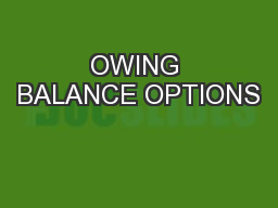 OWING BALANCE OPTIONS