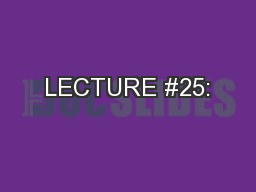 LECTURE #25: PowerPoint PPT Presentation