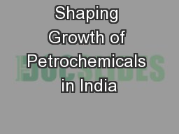 Shaping Growth of Petrochemicals in India