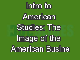 Intro to American Studies: The Image of the American Busine PowerPoint PPT Presentation