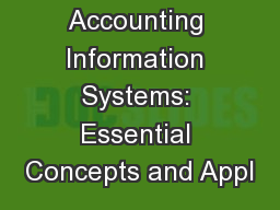 Accounting Information Systems: Essential Concepts and Appl