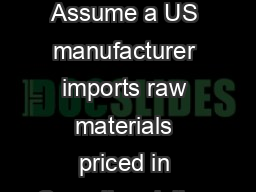 Shout Options Assume a US manufacturer imports raw materials priced in Canadian dollars