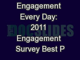 Driving Engagement Every Day: 2011 Engagement Survey Best P