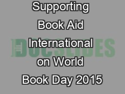 Supporting Book Aid International on World Book Day 2015 PowerPoint PPT Presentation