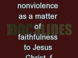 they regard nonviolence as a matter of faithfulness to Jesus Christ, f