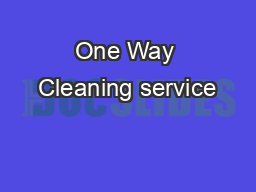 One Way Cleaning service PDF document - DocSlides