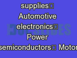 Power supplies Automotive electronics Power semiconductors Motor PowerPoint PPT Presentation
