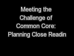 Meeting the Challenge of Common Core: Planning Close Readin