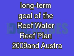 ObjectiveThe long-term goal of the Reef Water Reef Plan 2009and Austra