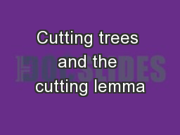 Cutting trees and the cutting lemma