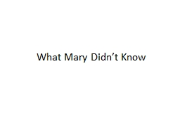 What Mary Didn't Know PowerPoint PPT Presentation