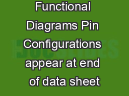 AVAILABLE Functional Diagrams Pin Configurations appear at end of data sheet