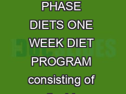 ABSTRACT Introduction A dietary supplement combination program PHASE DIETS ONE WEEK DIET PROGRAM consisting of liquid supplement and a protein shake was studied to determine its safety and