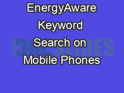 EnergyAware Keyword Search on Mobile Phones