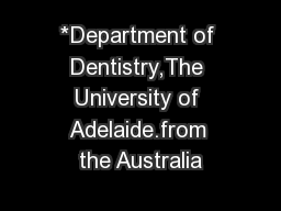 *Department of Dentistry,The University of Adelaide.from the Australia
