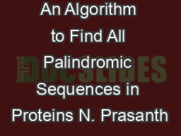 An Algorithm to Find All Palindromic Sequences in Proteins N. Prasanth