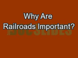 Why Are Railroads Important?
