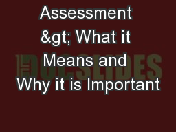 Assessment > What it Means and Why it is Important