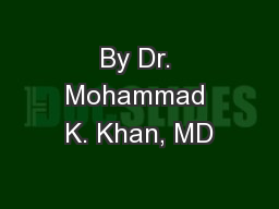 By Dr. Mohammad K. Khan, MD