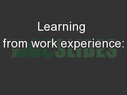 Learning from work experience: PowerPoint PPT Presentation