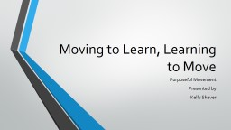 Moving to Learn, Learning to Move