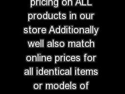 ToysRUs and BabiesRUs will match competitor store pricing on ALL products in our store Additionally well also match online prices for all identical items or models of baby gear merchandise from select