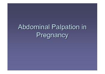 Abdominal Palpation in Abdominal Palpation in PregnancyPregnancy ...