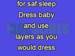 information statement beddin amoun Beddin amoun recommende for saf sleep Dress baby and use layers as you would dress or use layers yourself to be comfortable neither too hot nor too cold Research ha