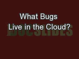 What Bugs Live in the Cloud?