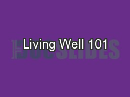 Living Well 101 PowerPoint PPT Presentation