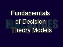Fundamentals of Decision Theory Models