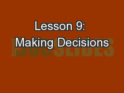 Lesson 9: Making Decisions PowerPoint PPT Presentation