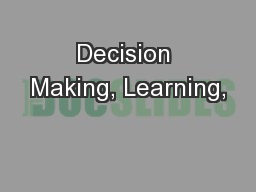 Decision Making, Learning,