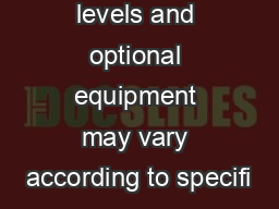 Model trim levels and optional equipment may vary according to specifi