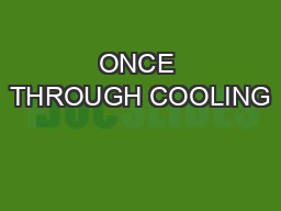ONCE THROUGH COOLING