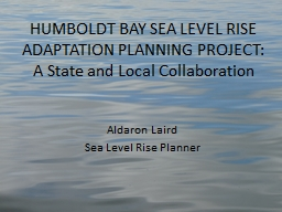 HUMBOLDT BAY SEA LEVEL RISE PowerPoint PPT Presentation