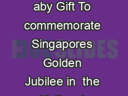 MEDIA RELEASE  APRIL  Singapore celebrates  births with The Jubilee B aby Gift To commemorate Singapores Golden Jubilee in  the National Population and Talent Division NPTD will be leading a communit