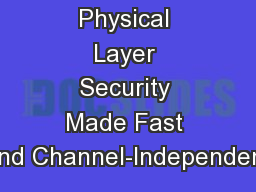 Physical Layer Security Made Fast and Channel-Independent