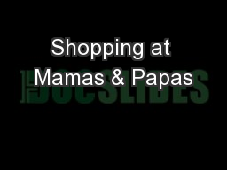 Shopping at Mamas & Papas