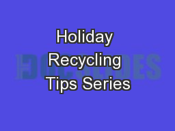 Holiday Recycling Tips Series PowerPoint PPT Presentation